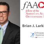 Congratulations Dr. Brian J. Larkin on your FAAOS designation!
